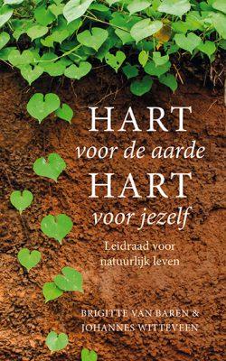 Hart voor de aarde, hart voor jezelf: leidraad voor natuurlijk leven